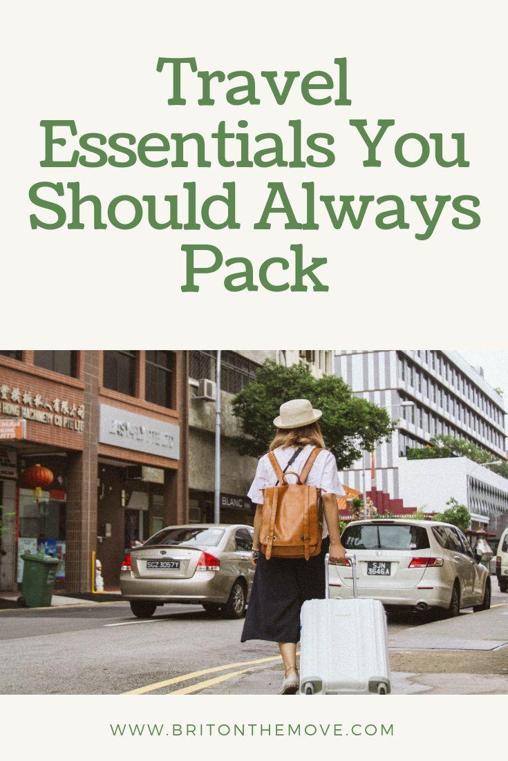 Travel Essentials You Should Always Pack Brit On The Move Travel Essentials Packing Tips For Travel Travel Printables
