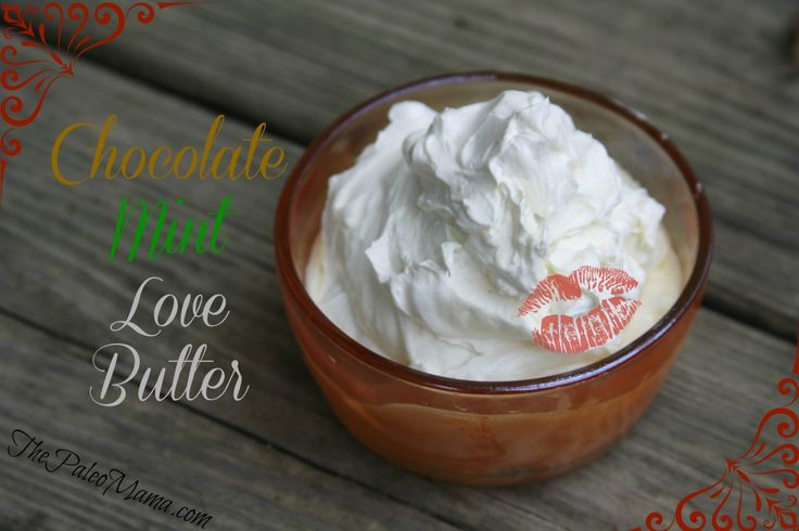 Whipped Chocolate Mint Love Butter: Homemade Personal Lubricant that is Safe, Edible, and Sensual! | The Paleo Mama