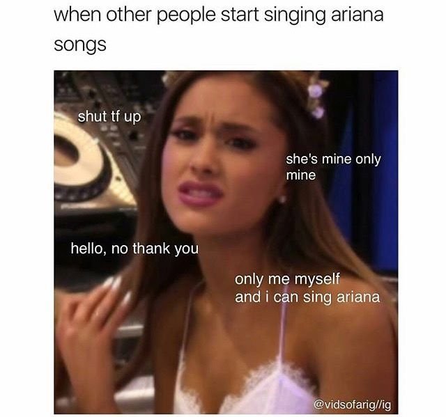 I hate this, when I be singin Ari, you shut the fudge up! It's called a solo, not a duet!