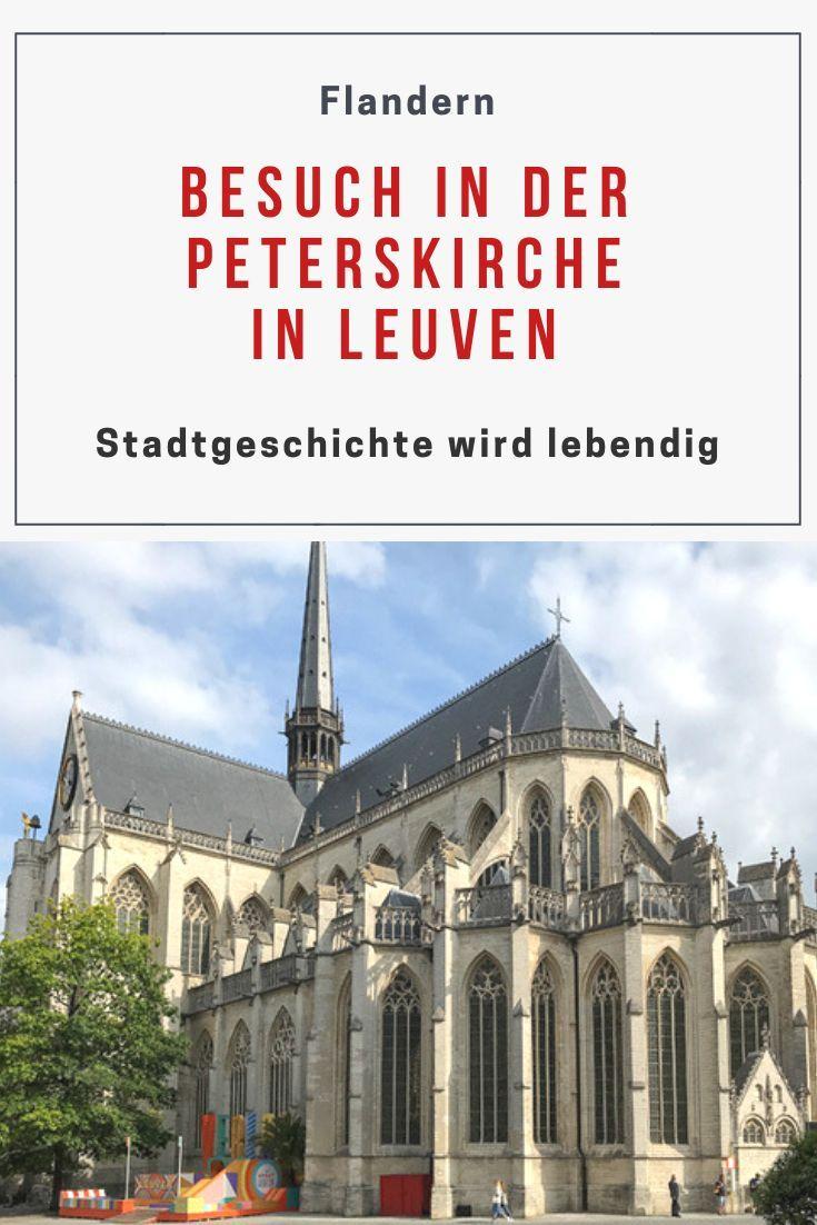 Stadtgeschichte Wird Lebendig In Der Sankt Peterskirche In Leuven Meikemeilen In 2020 Kirchen Kulturreisen Reisen In Europa