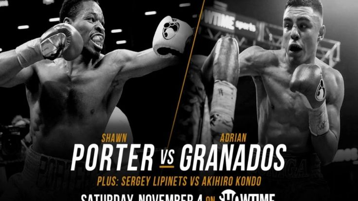 Shawn Porter vs. Adrian Granados Training Camp Quotes & Photos  Porter vs. Granados Featured on SHOWTIME CHAMPIONSHIP BOXING Saturday, November 4 from Barclays Center in Brooklyn