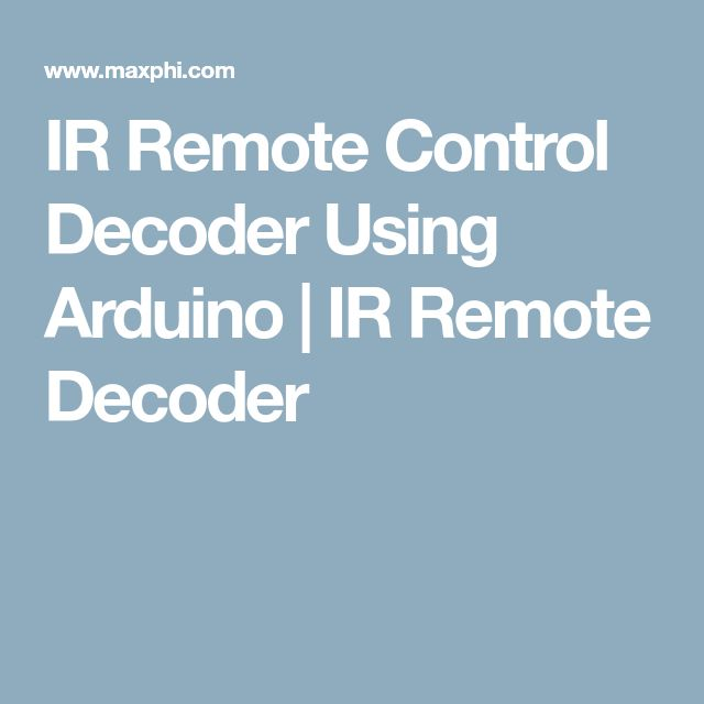 IR Remote Control Decoder Using Arduino | IR Remote Decoder