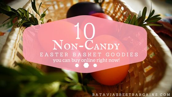 10 Non Candy Easter Basket Gifts to buy online - http://bataviasbestbargains.com/10-items-for-the-easter-basket-that-are-non-candy-you-can-buy-right-now.html