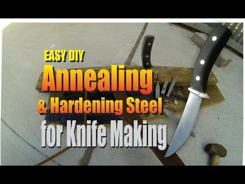 DIY Annealing and Re Hardening Steel for Knife Making