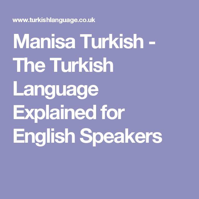 Manisa Turkish - The Turkish Language Explained for English Speakers