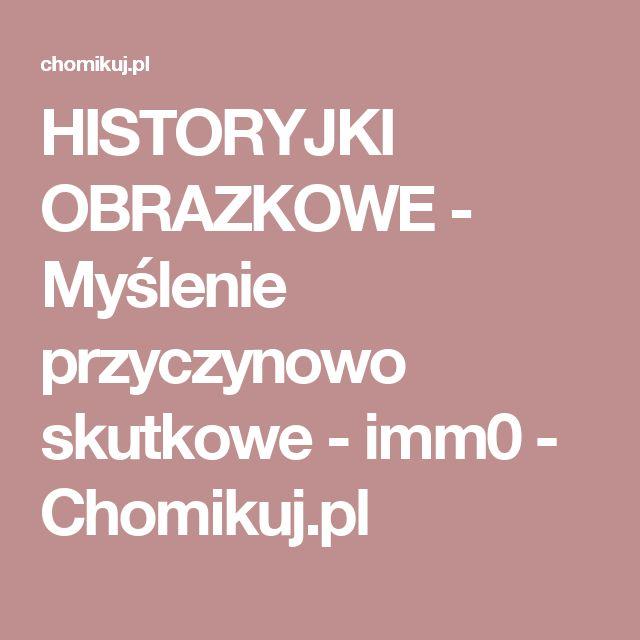 HISTORYJKI OBRAZKOWE - Myślenie przyczynowo skutkowe - imm0 - Chomikuj.pl