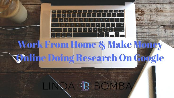 work from home  u0026 make money online doing research on google