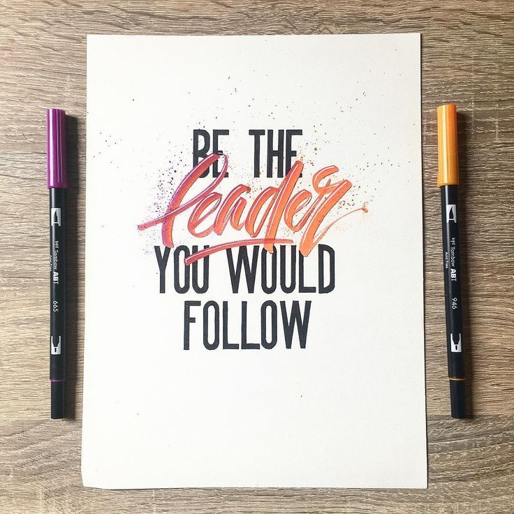 Be the leader you would follow   lettering using @tombowusa Dual Brush Pens