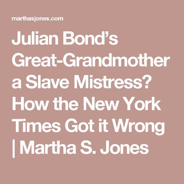 Julian Bond's Great-Grandmother a Slave Mistress? How the New York Times Got it Wrong | Martha S. Jones