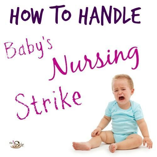 Nursing strike, yikes! What to do when baby suddenly stops breastfeeding.