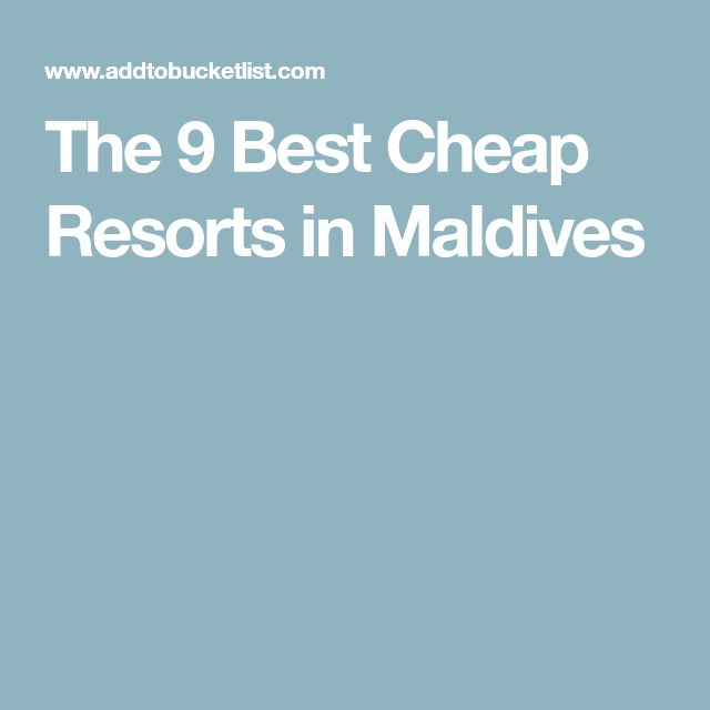 The 9 Best Cheap Resorts in Maldives