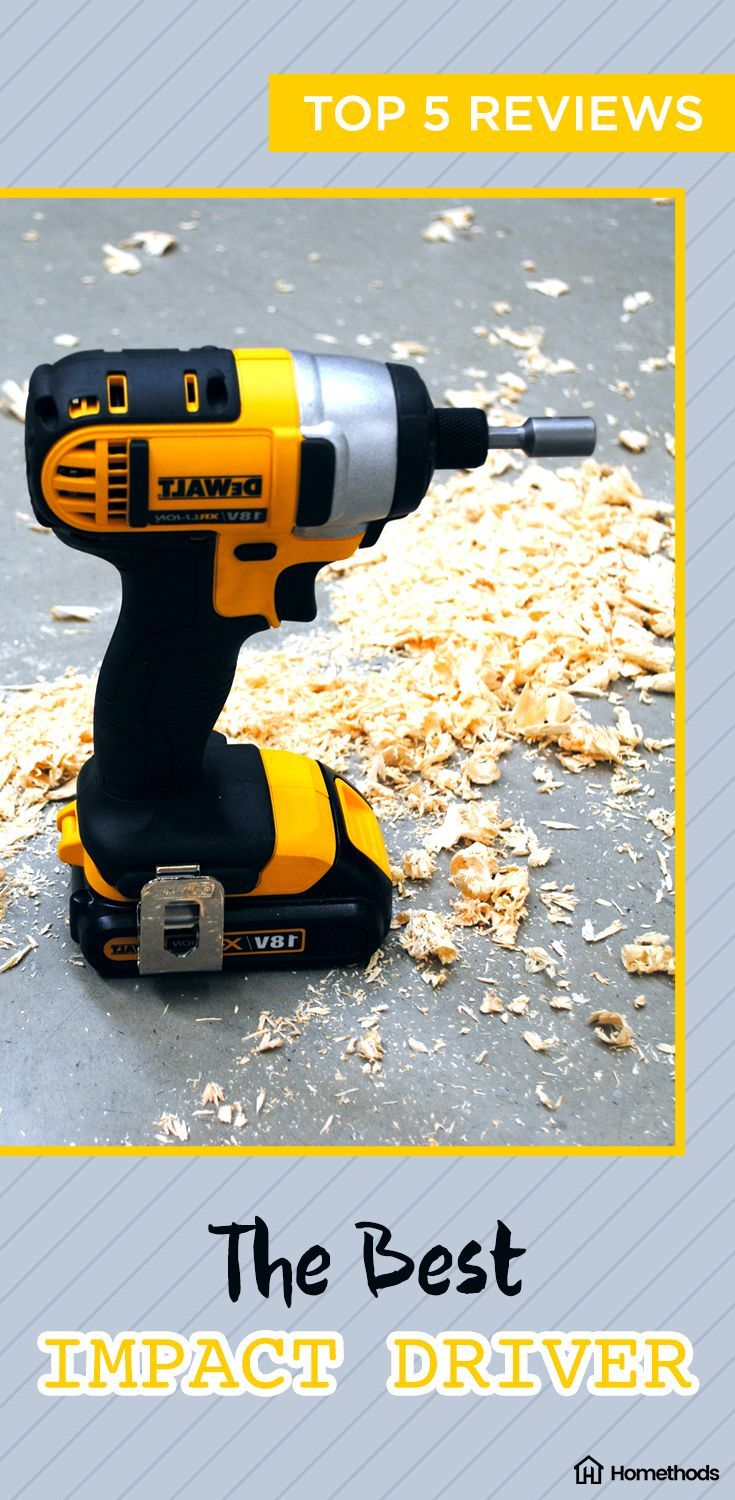 The Best Impact Drivers Reviews September 2018 Homethods Gifts For Boyfriend Pinterest Driver And Tools