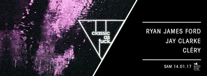 Classic As Fvck w/ Ryan James Ford / Jay Clarke / Cléry Ryan James Ford (DE – MARCEL DETTMANN RECORDS // ANSWER CODE REQUEST) Jay Clarke (UK – KLOCKWORKS // BLACKAXON) Cléry (FR – VERNACULAR) – – – – – – – – – – – – – – – – – – &#... https://www.unidivers.fr/rennes/classic-as-fvck-w-ryan-james-ford-jay-clarke-clery/ https://www.unidivers.fr/wp-content/up