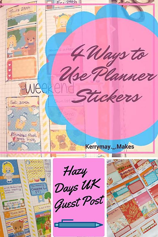 4 ways to use planner stickers in your planning (Guest post for Hazy Days UK) - Kerrymay._.Makes