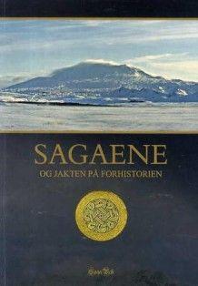 Sagaene & jakten på forhistorien av Thomas Næss Eriksen, Kristian Nesvåg, Kristoffer Ranaweera, Lene Bøe og Beate Aasen Bøe (Heftet)