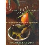 Olives and Oranges: Recipes and Flavor Secrets from Italy, Spain, Cyprus, and Beyond (Hardcover)By Mindy Fox