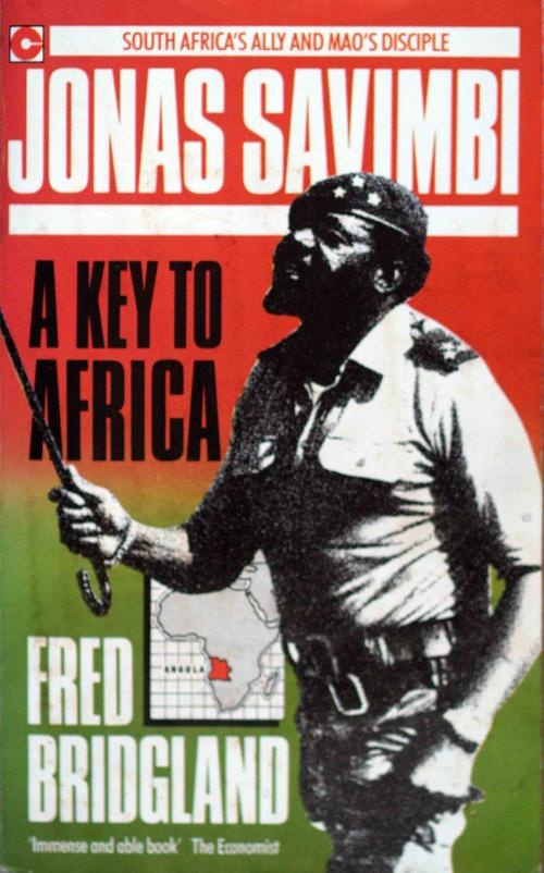 Jonas Savimbi: A Key To Africa - Fred Bridgland