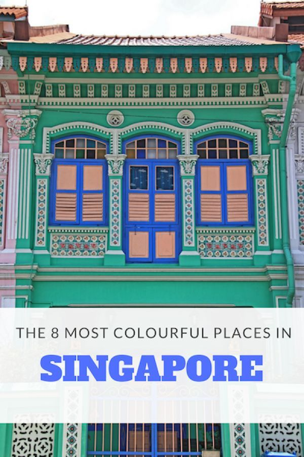 The 8 Most Colourful Places In Singapore Singapore Travel