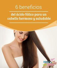 6 beneficios del ácido fólico para un cabello hermoso y saludable El ácido fólico, también conocido como vitamina B9, es un nutriente esencial para el adecuado funcionamiento de cada uno de los órganos del cuerpo.