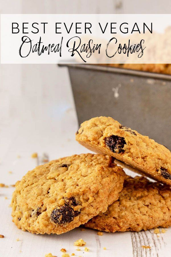 The Best Ever Vegan Oatmeal Raisin Cookies Recipe Vegan Oatmeal Raisin Cookies Raisin Cookies Oatmeal Raisin Cookies