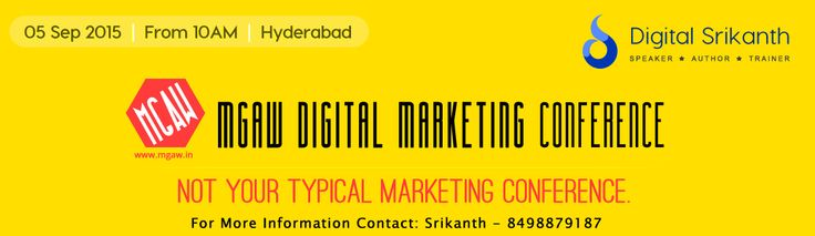 Good news to all Digital Marketing people. Marketing Genius At Work (MGAW) Digital Marketing Conference by Karanam Srikanth Now at #Hyderabad. This is Not Your Typical Marketing #Conference limited seats are Available: http://goo.gl/k0UYlV #Digitalmarketing #training #KaranamSrikanth #MGAW #seo #sem #socialmedia