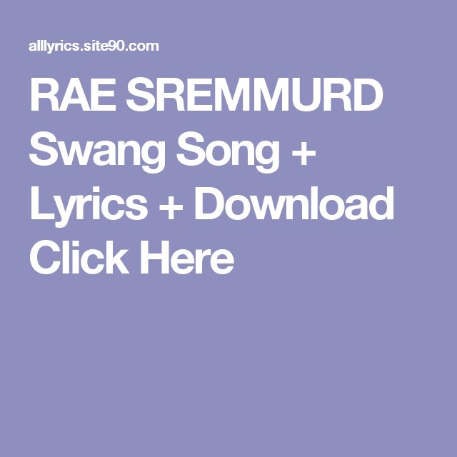 RAE SREMMURD Swang Song + Lyrics + Download  Click Here