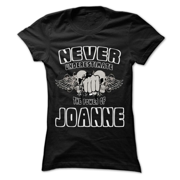 Never Underestimate The Ξ Power Of ... JOANNE - ▼ 999 Cool Name Shirt !If you are JOANNE or loves one. Then this shirt is for you. Cheers !!!Never Underestimate The Power Of ... JOANNE, cool JOANNE shirt, cute JOANNE shirt, awesome JOANNE shirt, great JOANNE shirt, team JOANNE shirt, JOANNE