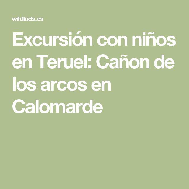 Excursión con niños en Teruel: Cañon de los arcos en Calomarde
