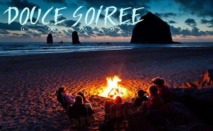 Douce Soirée #lundi feu de camp plage douce soiree