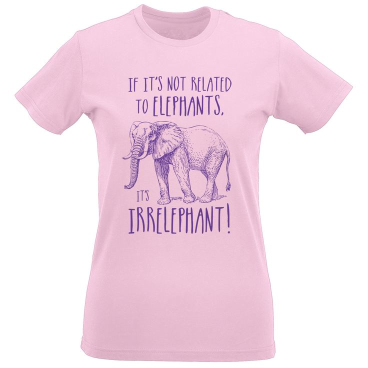 Nothing like a good Elephant pun on a t-shirt - certainly not Irrelephant at all!