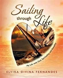 """'Sailing Through Life' is about our own boundaries, and its closeness to freedom of feelings and growth,"" Fernandes says. ""It is from my deepest, the urge to share aloud courage, love, joy and being willing to live life without guilt, drama and fearless.""  An excerpt from ""Sailing Through Life"":  ""We can always protect and nurture our inner light, spirituality, and sexuality to fulfill our journey towards complete wholeness of body, soul, heart, and mind."" http://tiny.cc/k62nix"