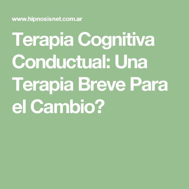 Terapia Cognitiva Conductual: Una Terapia Breve Para el Cambio?
