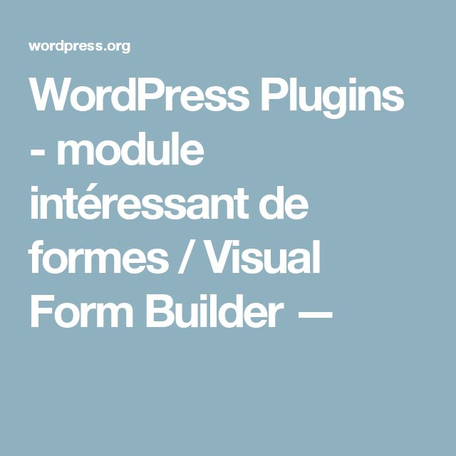 WordPress Plugins - module intéressant de formes / Visual Form Builder —