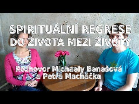 Rozhovor s Michaelou Benešovou o Spirituální regresi do života mezi životy - YouTube