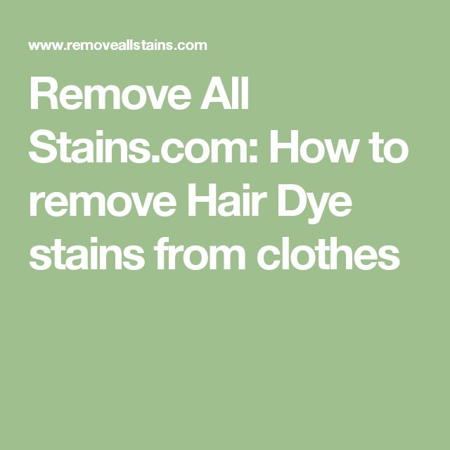Remove All Stains.com: How to remove Hair Dye stains from clothes