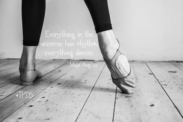 Everything in the universe has rhythm, everything dances. - Maya Angelou  #TPDS #Starcatchers #dance #dancelife
