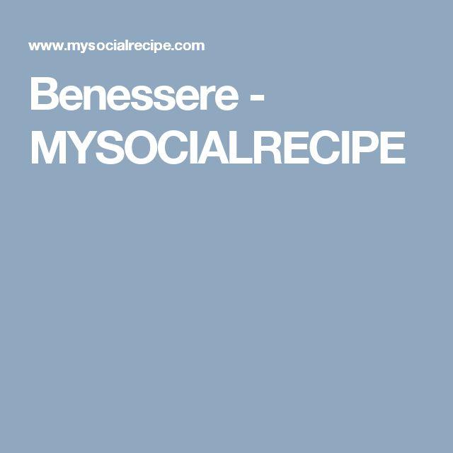 Benessere - MYSOCIALRECIPE