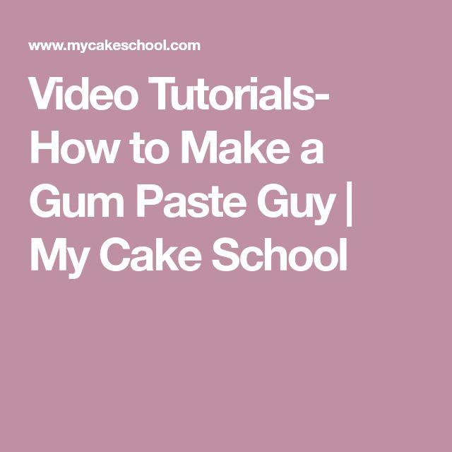 Video Tutorials- How to Make a Gum Paste Guy | My Cake School
