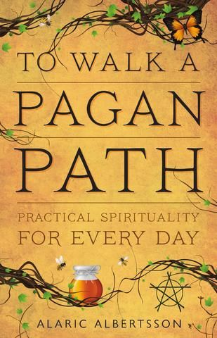 To Walk a Pagan Path, by Alaric Albertsson - read for free online - I really like this author, his books always have good information.