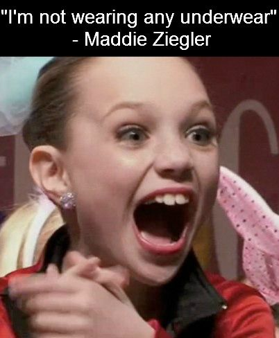 Dance Moms quotes. Maddie, I remember saying that to one of my friends at a dance concert when I was younger.