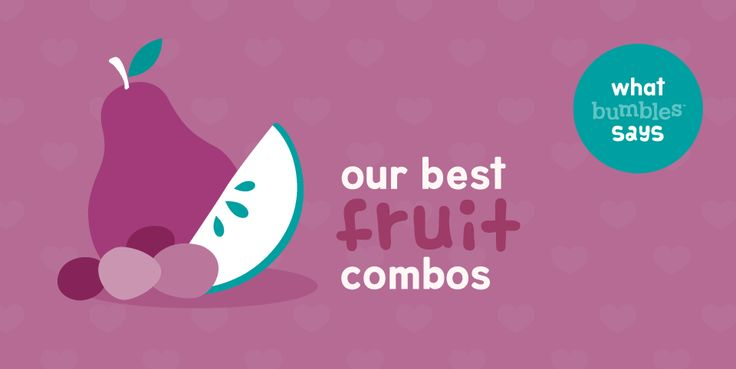 Babies typically start their day with a fruity breakfast but not only that, our fruity friends make the best Fresh No Cook Baby Food for travelling or on the run. Read more about Bumbles™ Best Fruit Combinations  #weaning #babyfood #fruitandveg #puree #blw