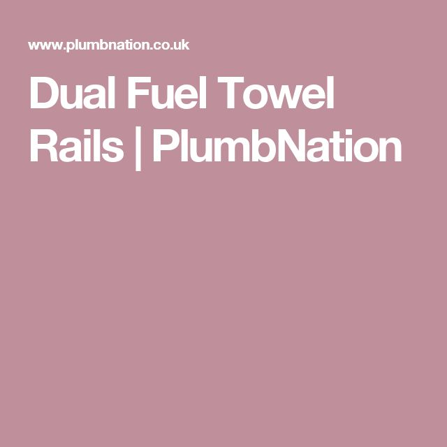 Dual Fuel Towel Rails | PlumbNation
