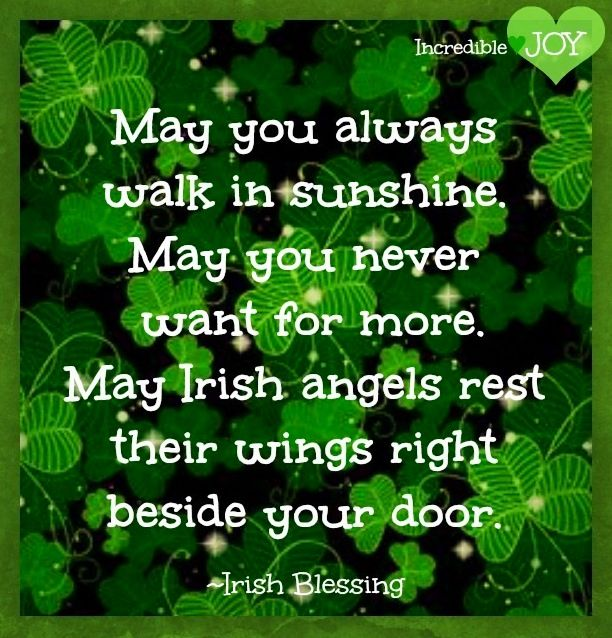 I love Irish blessings - and I'm definitely not Irish, at least, I don't think I have any Irish blood . . . a possibility tho