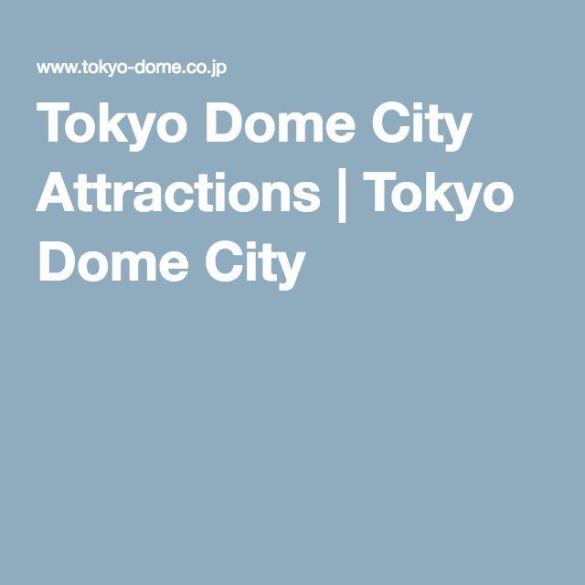 Tokyo Dome City Attractions | Tokyo Dome City