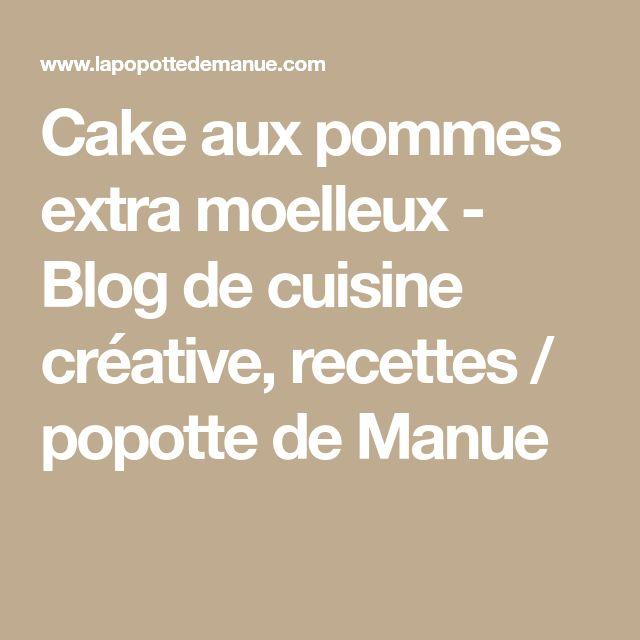 Cake aux pommes extra moelleux - Blog de cuisine créative, recettes / popotte de Manue