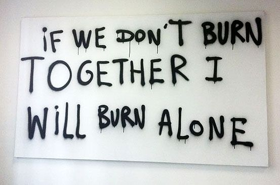 The Curious Brain » If we don't burn together…