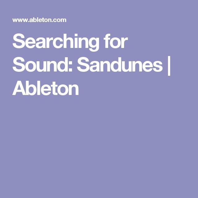 Searching for Sound: Sandunes  | Ableton