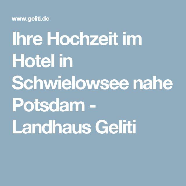 Ihre Hochzeit im Hotel in Schwielowsee nahe Potsdam - Landhaus Geliti