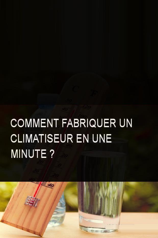 Comment fabriquer un climatiseur en une minute ?