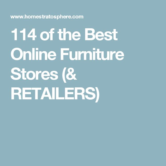 114 of the Best Online Furniture Stores (& RETAILERS)